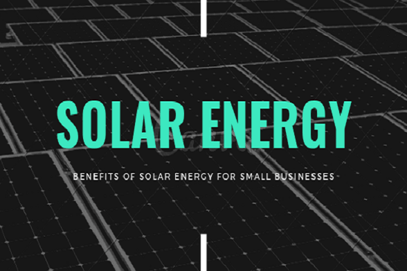 Solar Energy Benefits for small businesses